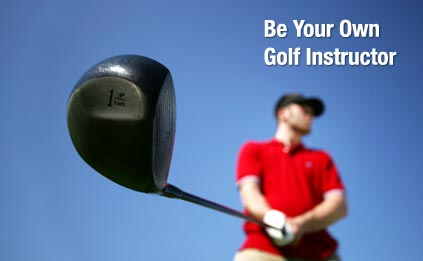 Be Your Own Golf Instructor