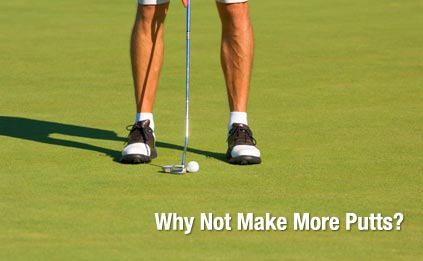 Why Not Make More Putts?